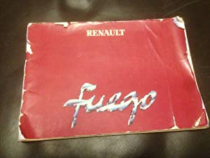 Renault Fuego ? Driving and Maintenance Manual: Stated, None