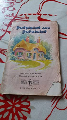 PUSSIKINS AND PUPPIKINS by Close, Eunice, illustrated: Close, Eunice, illustrated