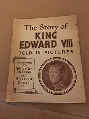 The story of King Edward VIII, told: Anon.