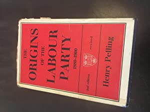 The Origins of the Labour Party 1880-1900. 2nd Edition, Revised