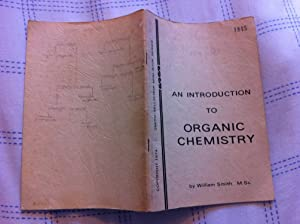 An Introduction to Organic Chemistry (Smith /: Smith, William
