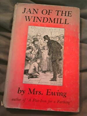 Jan Of The Windmill- A Story Of: Ewing, Mrs