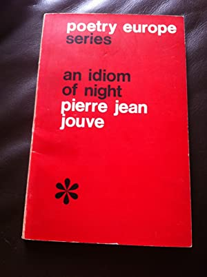 Idiom of Night: Jouve, Pierre J.