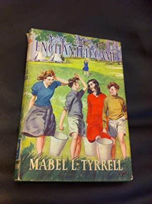 THE ENCHANTED CAMP - A STORY FOR: TYRRELL, MABEL L