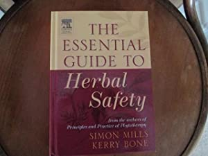 The Essential Guide to Herbal Safety, 1e: Mills, Simon Y;