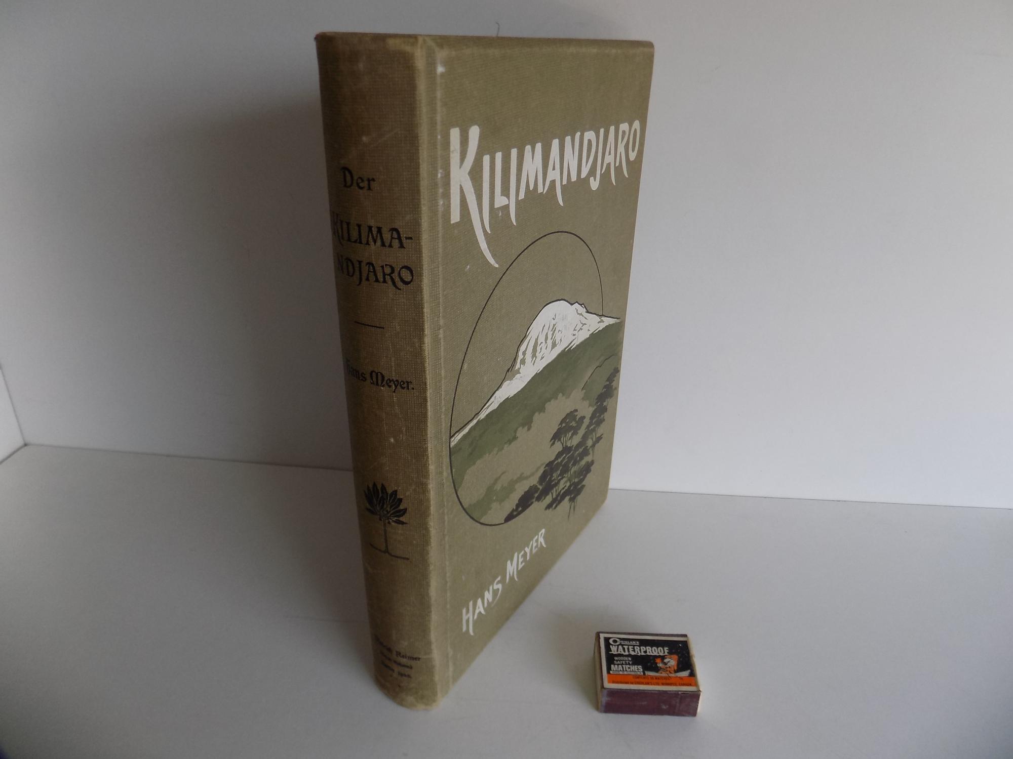 Der Kilimandjaro [Kilimandscharo]. Reisen und Studien. Mit: Meyer, Hans