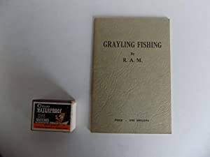 Grayling Fishing. With a photograph, showing grayling flies tied by the author, and 8 figures.