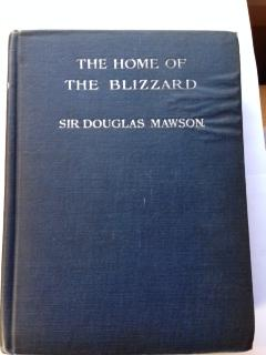 The Home of the Blizzard; Being the Story of the Australasian Antarctic Expedition, 1911-1914. ...