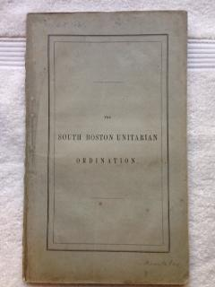 The South-Boston Unitarian Ordination.: Parker, Theodore)