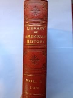 Library of American History from the Discovery of America to the Present Time: Ellis, Edward S.