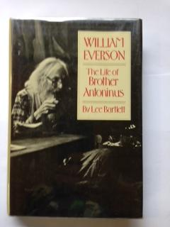 William Everson : The Life of Brother Antoninus: Bartlett, Lee