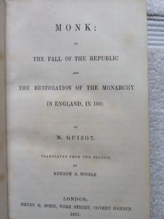 Monk : The Fall of the Republic and the Restoration of the Monarchy in England, in 1660: Guizot, M.