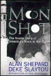 Moon Shot : The Inside Story of: Shepard, Alan, and