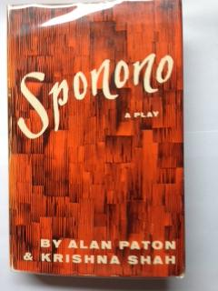 Sponono: A Play in Three Acts. Based on Three Stories By Alan Paton from the Collection, Tales from...