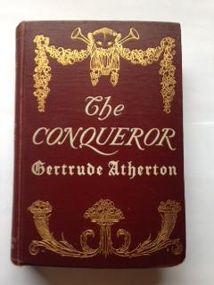 The Conqueror: Being the True and Romantic Story of Alexander Hamilton: Atherton, Gertrude Franklin