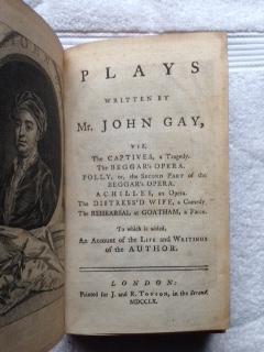 Plays Written By Mr. John Gay, Viz. The Captives, a Tragedy. The Beggar's Opera. Polly, or, ...