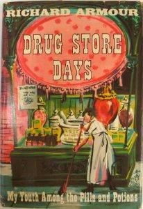 Drug Store Days: My Youth Among the Pills & Potions: Armour, Richard