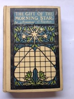 The Gift of the Morning Star : a Story of Sherando: Gordon, Armistead C.