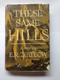 These Same Hills: Zietlow, E. R.