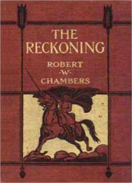 The Reckoning: Chambers, Robert W.