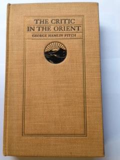 The Critic in the Orient: Fitch, George Hamlin