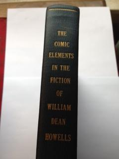The Comic Elements in the Fiction of William Dean Howells : a Dissertation Submitted in Partial ...