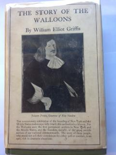 The Story of the Walloons : At Home, in Lands of Exile and in America: Griffis, William Elliot