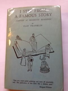 I Step From a Famous Story : Adapted as Dramatic Readings: Franklin, Clay