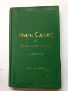 Selections from Essays on Health-Culture and the Sanitary Woolen System: Jaeger, Gustav