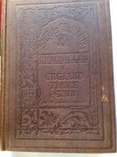 Chronicles of England, France, Spain and the Adjoining Countries, from the Latter Part of the Reign...