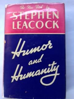 Humor and Humanity : an Introduction for the Study of Humor: Leacock, Stephen