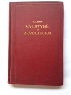 Valstybe ir Revoliucija : Marksizmo Mokinimas Apie Valstybe ir Proletariato Uzdivinius Revoliucijoj...