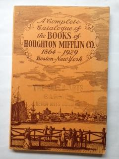 A Complete Catalogue of the Books of Houghton Mifflin Co. 1864-1929