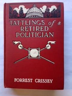 Tattlings of a Retired Politician: Crissey, Forrest