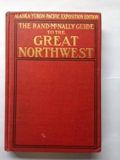 The Rand-McNally Guide to the Great Northwest: Soule, S. H.