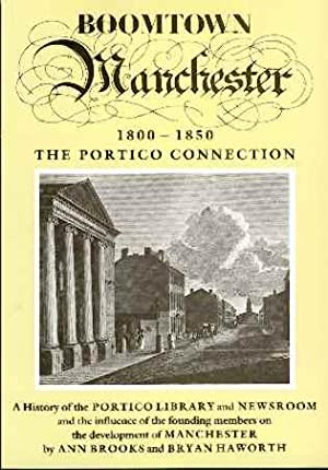BOOMTOWN MANCHESTER 1800-1850. The Portico connection.: BROOKS, Ann &