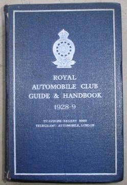 ROYAL AUTOMOBILE CLUB GUIDE AND HANDBOOK 1928-9.: ROYAL AUTOMOBILE CLUB.