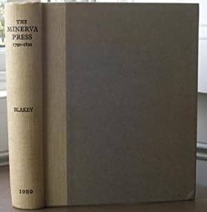THE MINERVA PRESS 1790-1820.: BLAKEY, Dorothy.