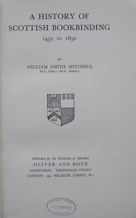 A HISTORY OF SCOTTISH BOOKBINDING 1432 to: MITCHELL, William Smith.