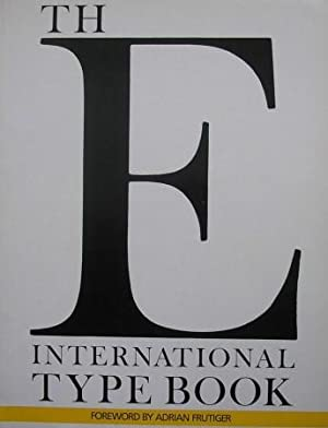 THE INTERNATIONAL TYPE BOOK.: FRUTIGER, Adrian Foreword).
