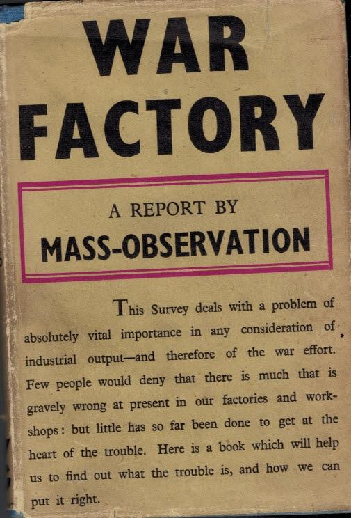 War Factory. A Report by Mass Observation: Harrisson, Tom [ed.]