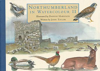 Northumberland in Watercolour, Volume II. Signed copy: Taylor, John; Harrison, Daphne [illus]