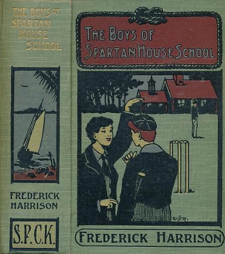 The Boys of Spartan House School: Harrison, Frederick; Piffard, Harold [illus.]
