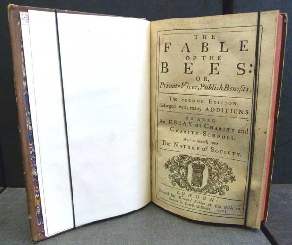 The Fable of the Bees: Or, Private Vices, Public Benefits. As Also An Essay on Charity and Charity ...