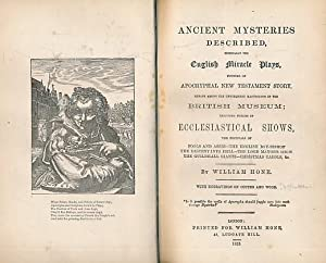 Ancient Mysteries Described, Especially the English Miracle Plays Founded on Apocryphal New ...