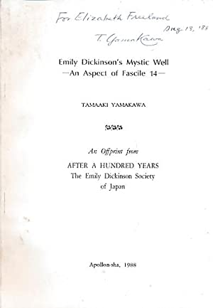 Emily Dickinson's Mystic Well: An Aspect of Fascile 14. Signed copy: Yamakawa, Tamaaki
