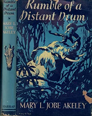 Rumble of a Distant Drum: Akeley, Mary L
