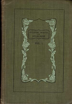 The Life and Letters of Gilbert White of Selborne. 2 volume set: White, Gilbert; Holt-White, ...