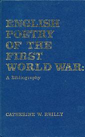 English Poetry of the First World War: A Bibliography: Reilly, Catherine W