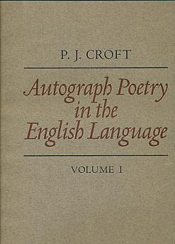 Autograph Poetry in the English Language. Facsimiles of Original Manuscripts from the Fourteenth to...